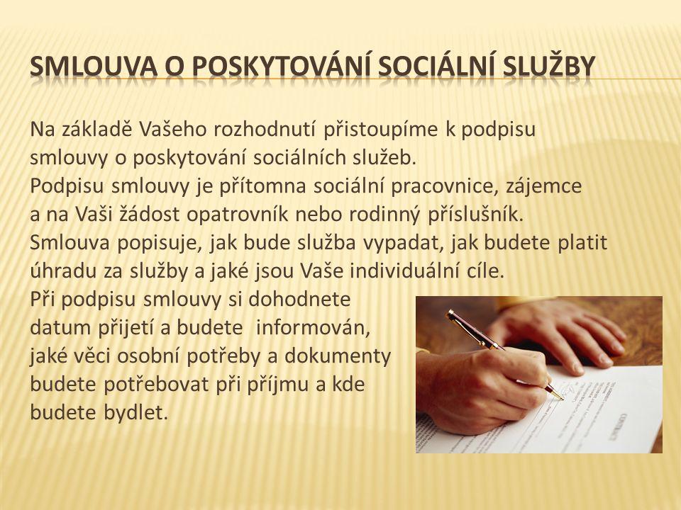 Na základě Vašeho rozhodnutí přistoupíme k podpisu smlouvy o poskytování sociálních služeb.