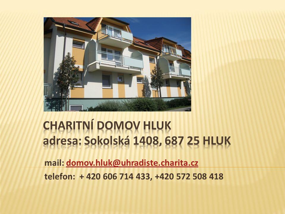 mail: domov.hluk@uhradiste.charita.czdomov.hluk@uhradiste.charita.cz telefon: + 420 606 714 433, +420 572 508 418