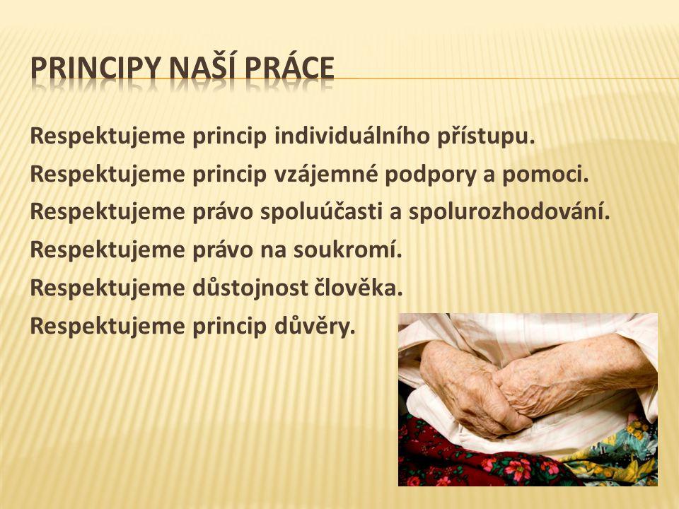 Respektujeme princip individuálního přístupu.Respektujeme princip vzájemné podpory a pomoci.