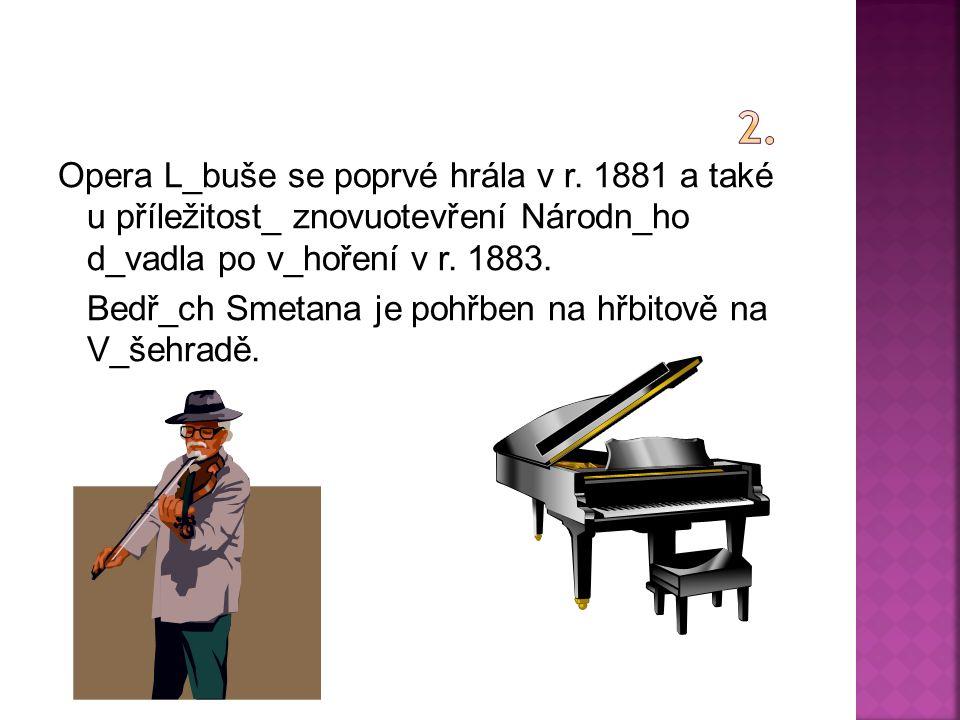 Opera L_buše se poprvé hrála v r.