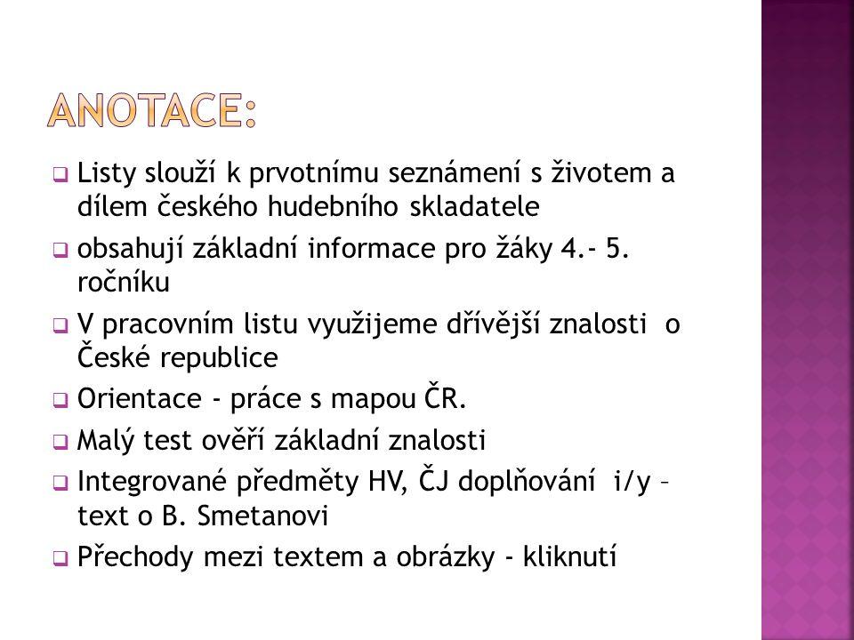  Listy slouží k prvotnímu seznámení s životem a dílem českého hudebního skladatele  obsahují základní informace pro žáky 4.- 5.
