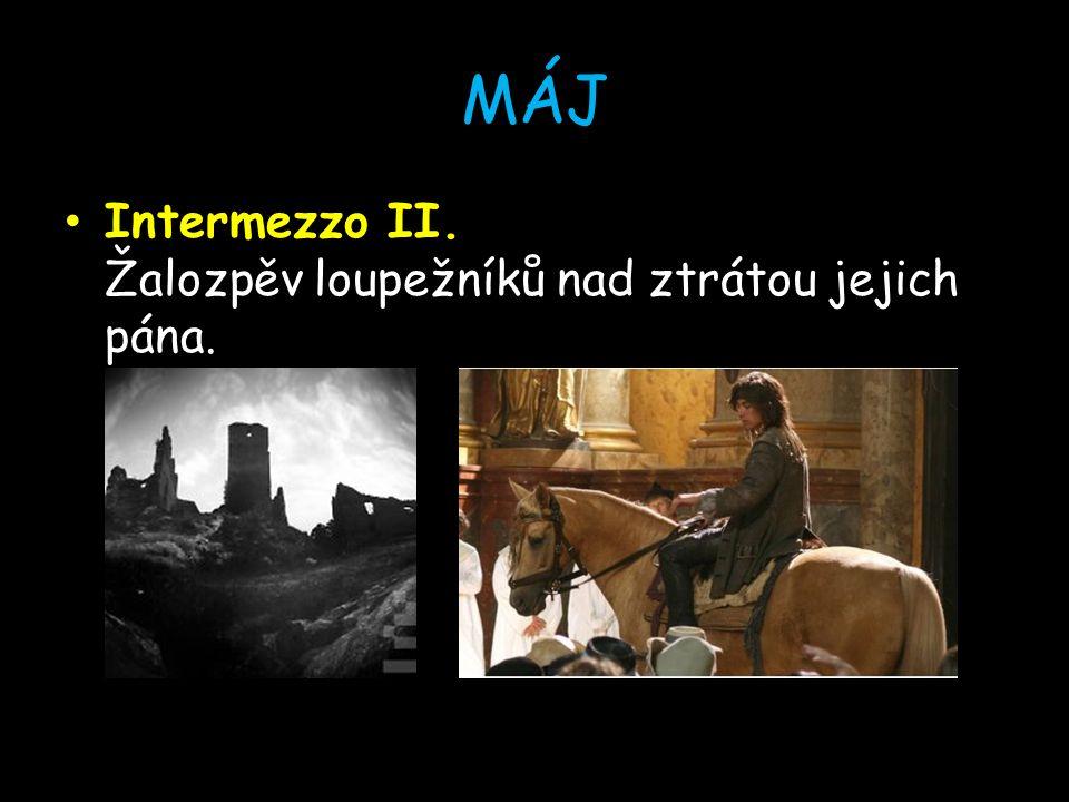 MÁJ Intermezzo II. Žalozpěv loupežníků nad ztrátou jejich pána.