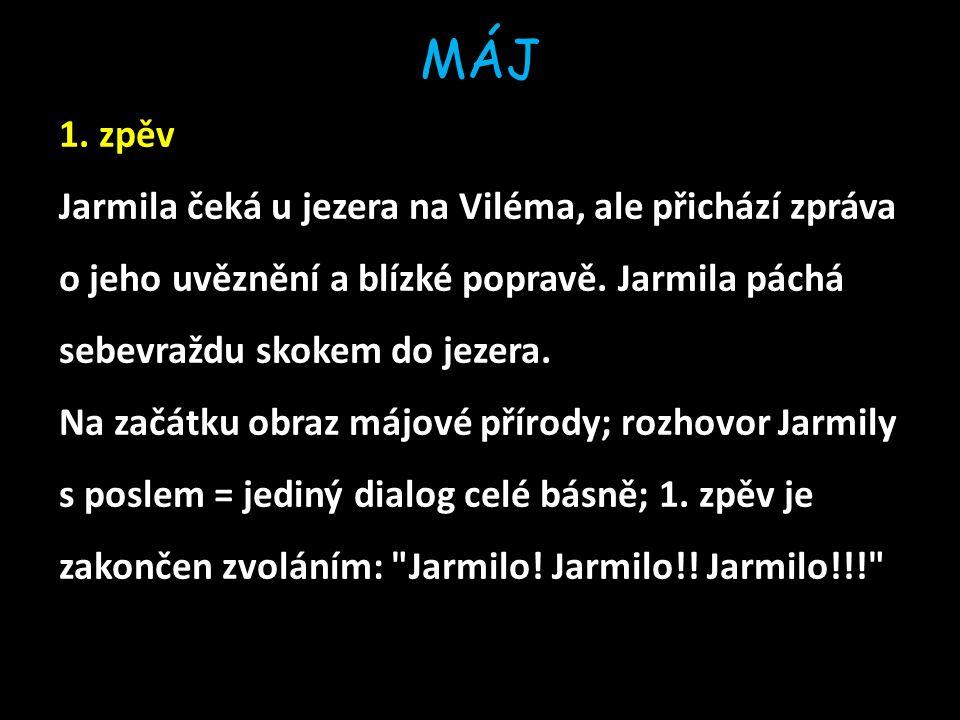 MÁJ 1. zpěv Jarmila čeká u jezera na Viléma, ale přichází zpráva o jeho uvěznění a blízké popravě.