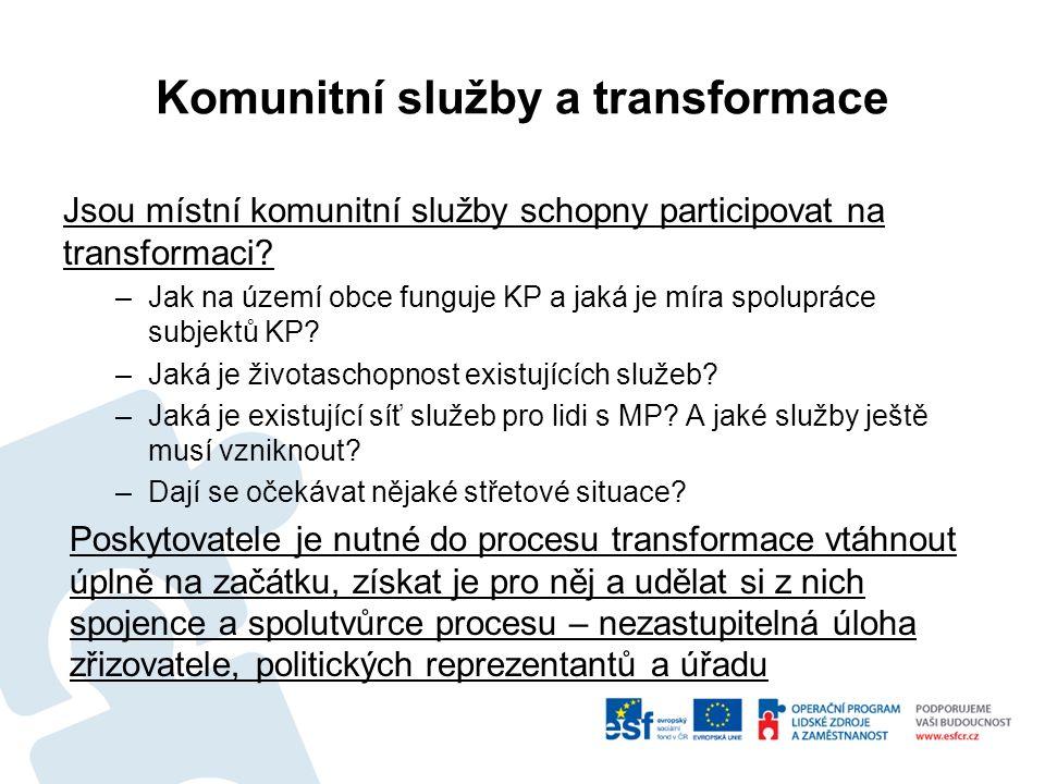 Komunitní služby a transformace Jsou místní komunitní služby schopny participovat na transformaci.