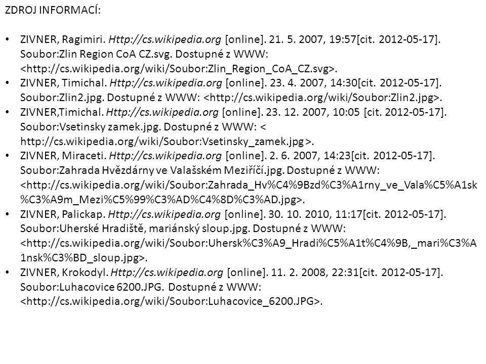 ZDROJ INFORMACÍ: ZIVNER, Ragimiri. Http://cs.wikipedia.org [online]. 21. 5. 2007, 19:57[cit. 2012-05-17]. Soubor:Zlin Region CoA CZ.svg. Dostupné z WW