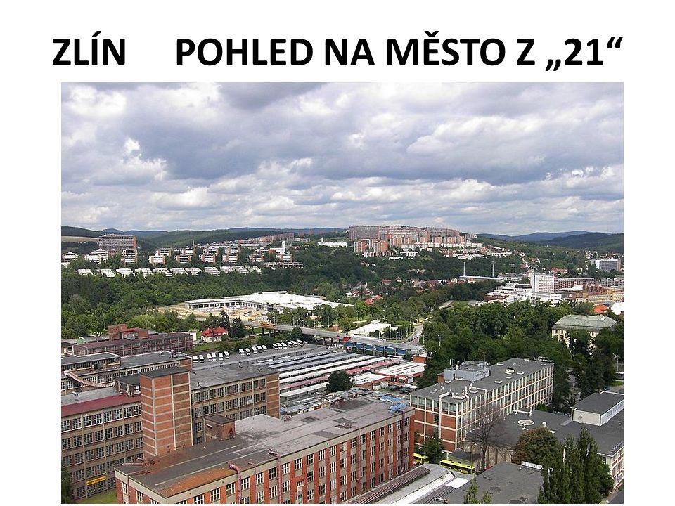 """ZLÍN POHLED NA MĚSTO Z """"21"""""""