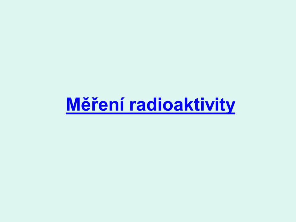 Jednotky becquerel (Bq) – intenzita radioaktivního záření Vyjadřuje počet radioaktivních přeměn za sekundu.