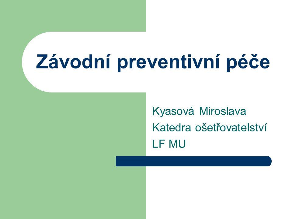 Závodní preventivní péče Kyasová Miroslava Katedra ošetřovatelství LF MU
