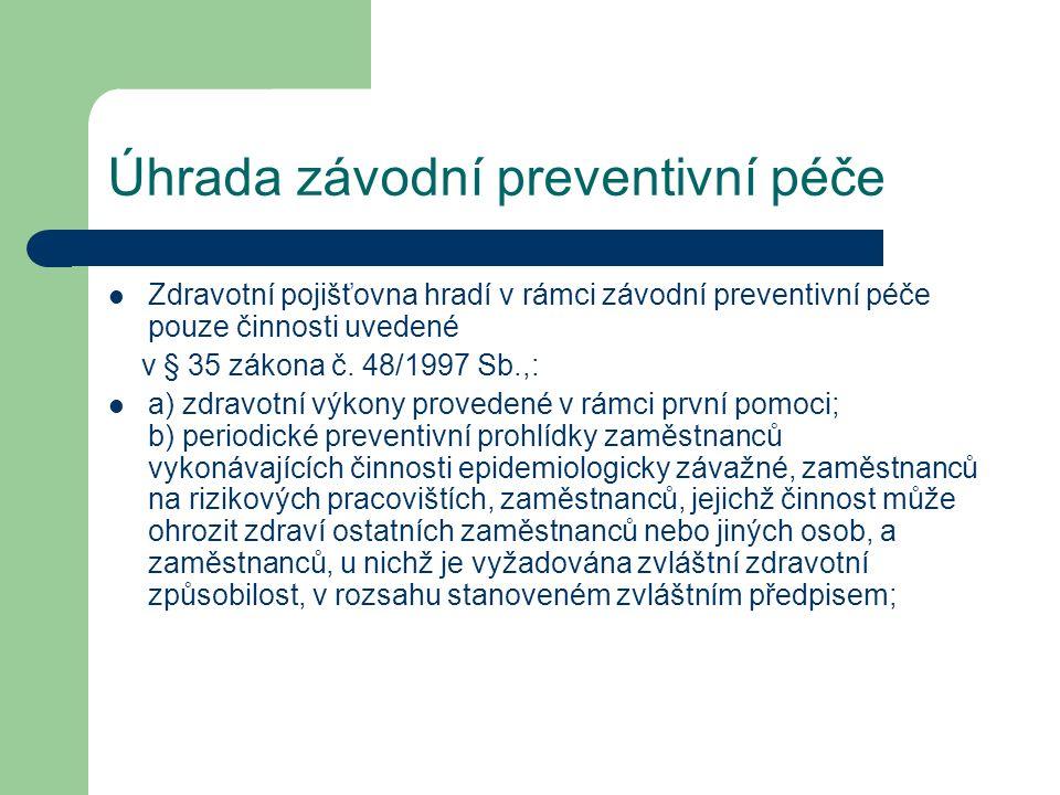 Úhrada závodní preventivní péče Zdravotní pojišťovna hradí v rámci závodní preventivní péče pouze činnosti uvedené v § 35 zákona č.