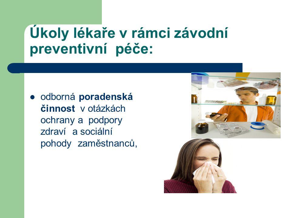 Úkoly lékaře v rámci závodní preventivní péče: odborná poradenská činnost v otázkách ochrany a podpory zdraví a sociální pohody zaměstnanců,