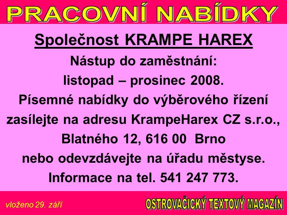 vloženo 29. září Společnost KRAMPE HAREX Nástup do zaměstnání: listopad – prosinec 2008. Písemné nabídky do výběrového řízení zasílejte na adresu Kram