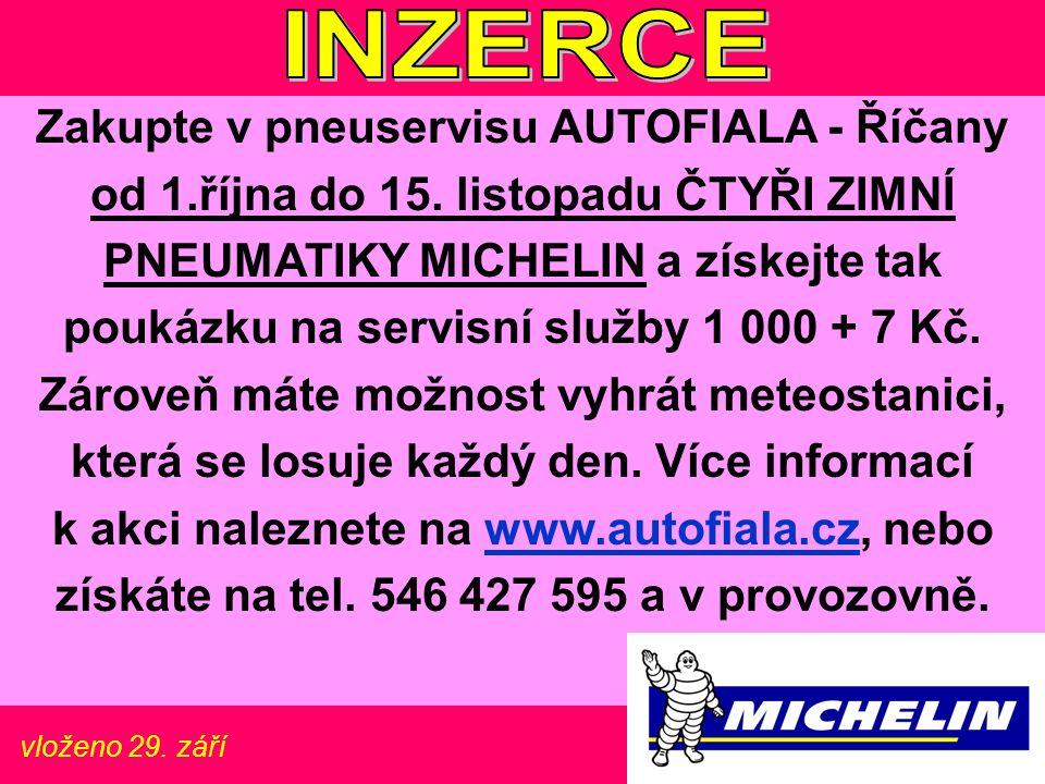 vloženo 29. září Zakupte v pneuservisu AUTOFIALA - Říčany od 1.října do 15. listopadu ČTYŘI ZIMNÍ PNEUMATIKY MICHELIN a získejte tak poukázku na servi