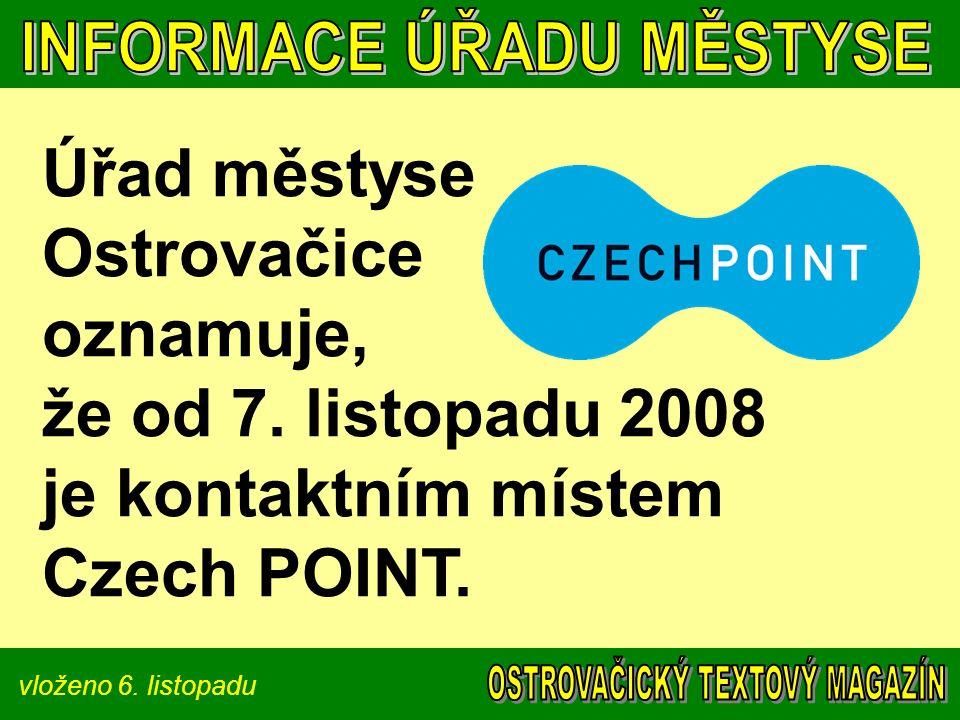 vloženo 6. listopadu Úřad městyse Ostrovačice oznamuje, že od 7. listopadu 2008 je kontaktním místem Czech POINT.