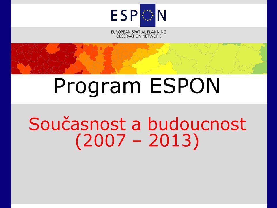 Program ESPON Současnost a budoucnost (2007 – 2013)