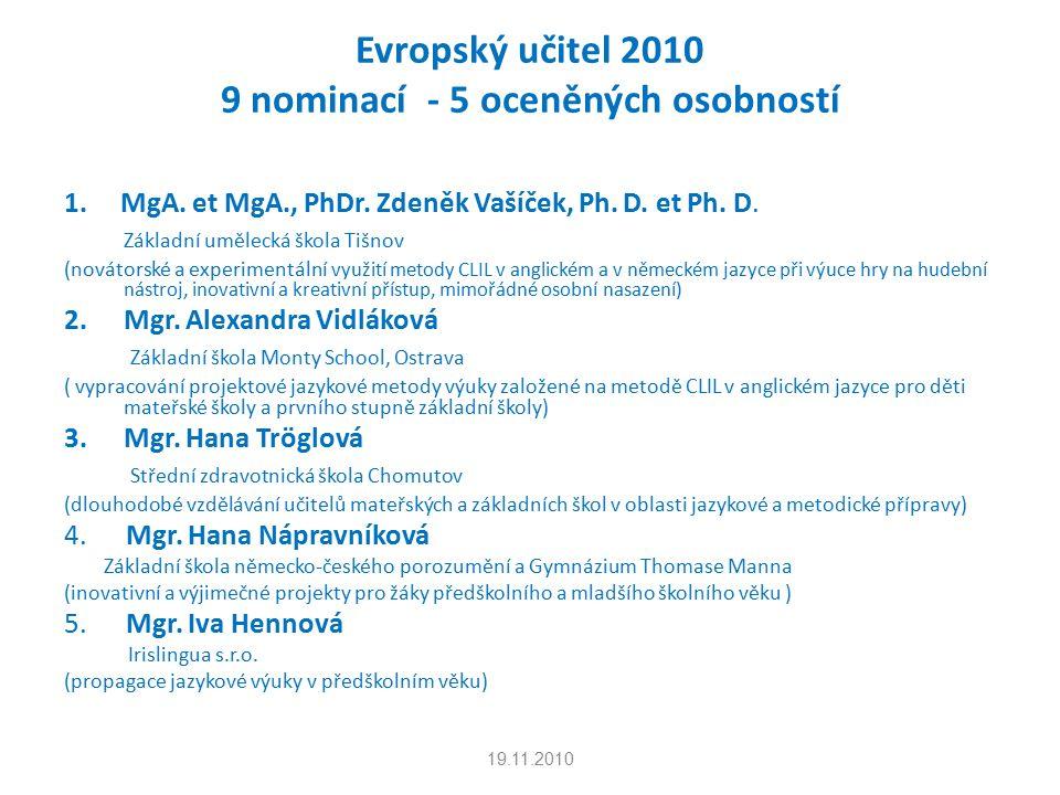 Evropský učitel 2010 9 nominací - 5 oceněných osobností 1.