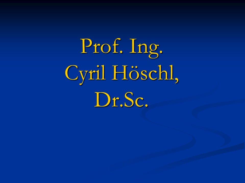 Prof. Ing. Cyril Höschl, Dr.Sc.