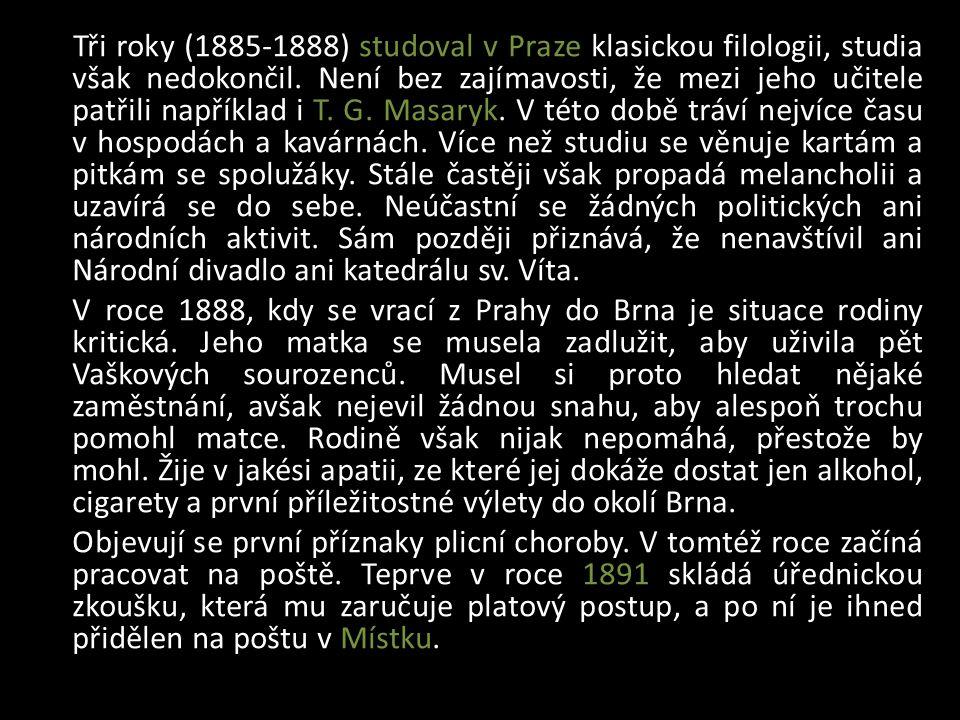 Místecký pobyt V Místku vzniká osudové přátelství s Ondřejem Boleslavem Petrem, které Vaška tolik poznamenalo.
