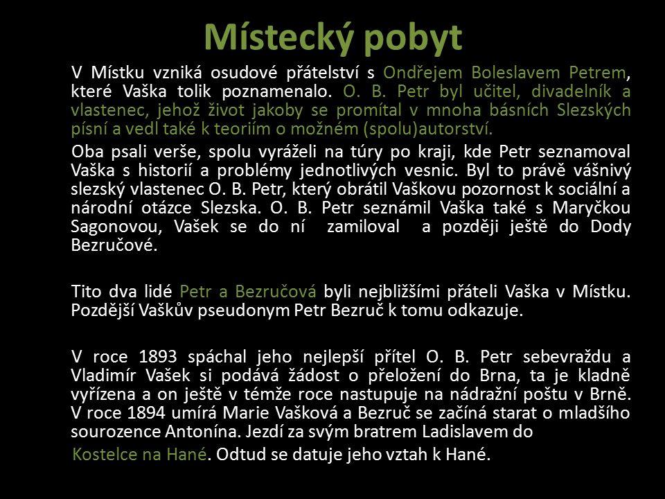 V lednu roku 1899 začíná Vladimír Vašek zasílat své básně Janu Herbenovi do časopisu Čas pod pseudonymem Petr Bezruč.