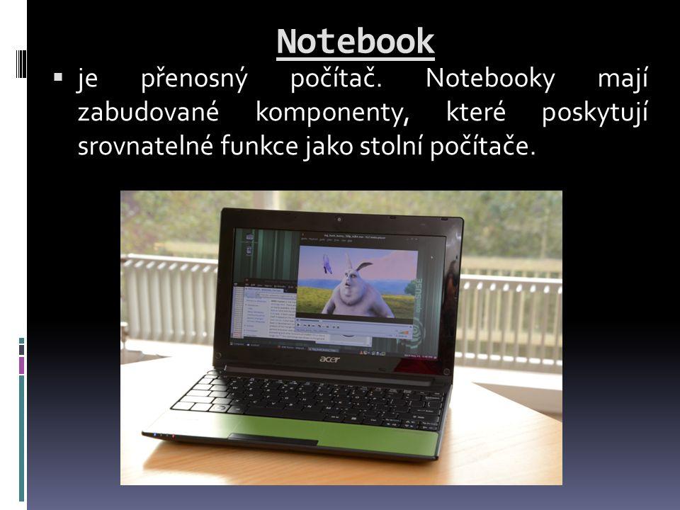 Notebook  je přenosný počítač.