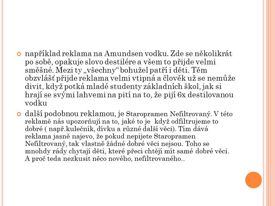 například reklama na Amundsen vodku.