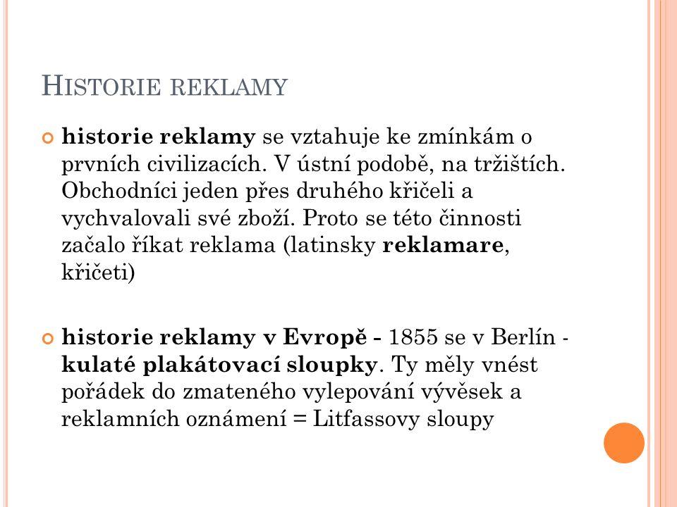 H ISTORIE REKLAMY historie reklamy se vztahuje ke zmínkám o prvních civilizacích.