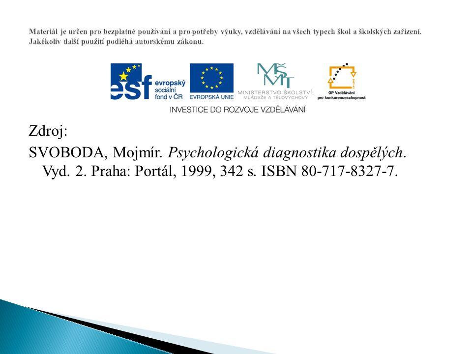 Zdroj: SVOBODA, Mojmír. Psychologická diagnostika dospělých. Vyd. 2. Praha: Portál, 1999, 342 s. ISBN 80-717-8327-7.