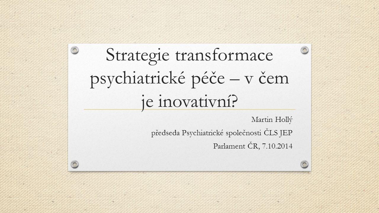 Strategie transformace psychiatrické péče – v čem je inovativní.