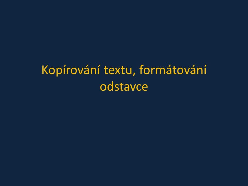 Kopírování textu, formátování odstavce