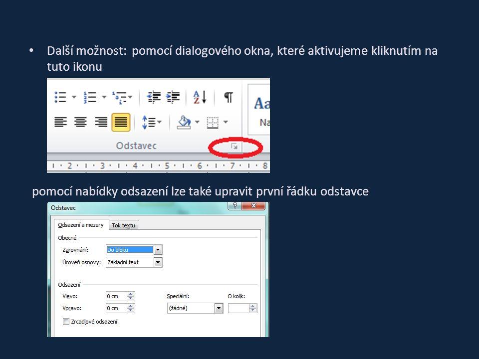 Další možnost: pomocí dialogového okna, které aktivujeme kliknutím na tuto ikonu pomocí nabídky odsazení lze také upravit první řádku odstavce