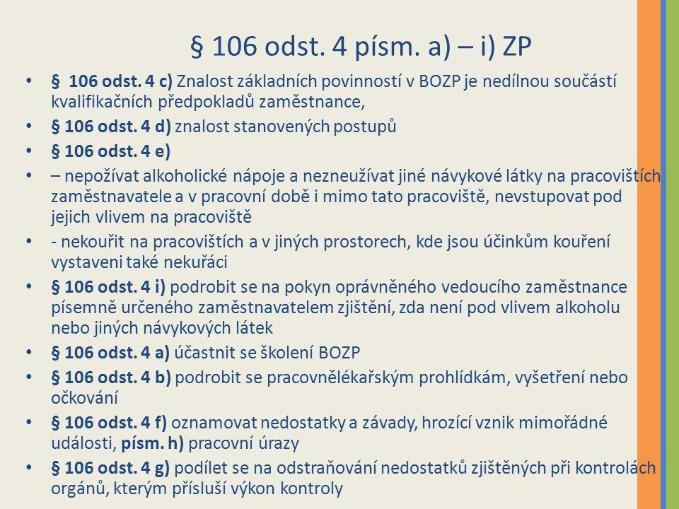 § 106 odst. 4 písm. a) – i) ZP § 106 odst.
