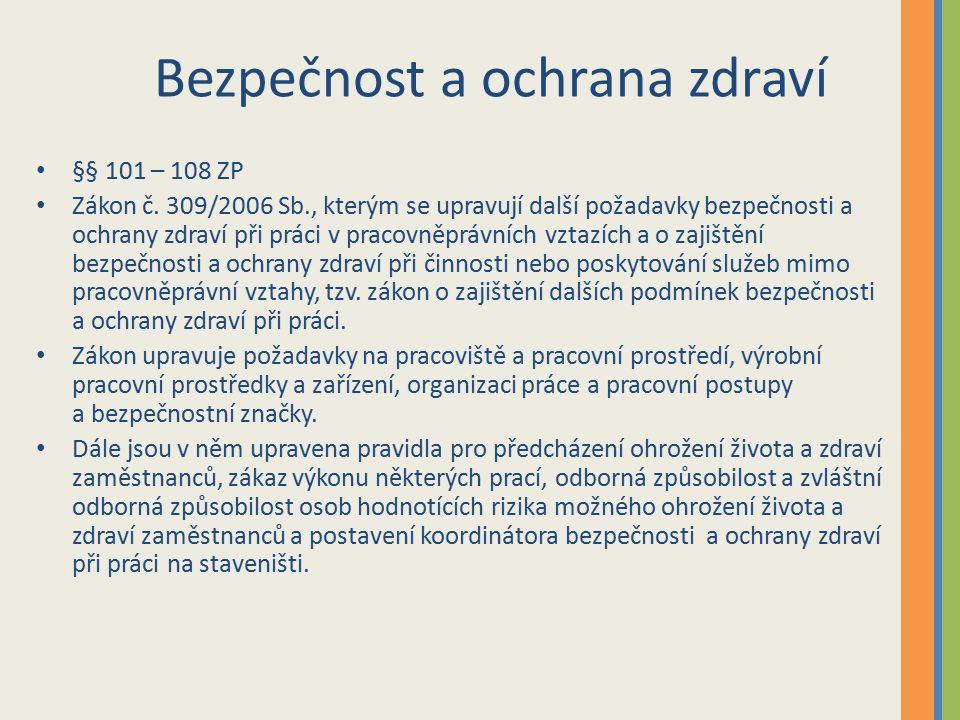 Bezpečnost a ochrana zdraví §§ 101 – 108 ZP Zákon č.