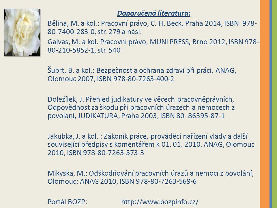 Doporučená literatura: Bělina, M. a kol.: Pracovní právo, C.