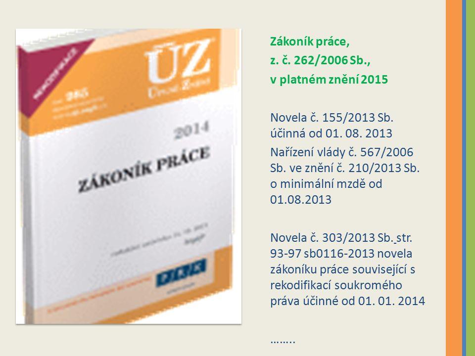 Zákoník práce, z.č. 262/2006 Sb., v platném znění 2015 Novela č.