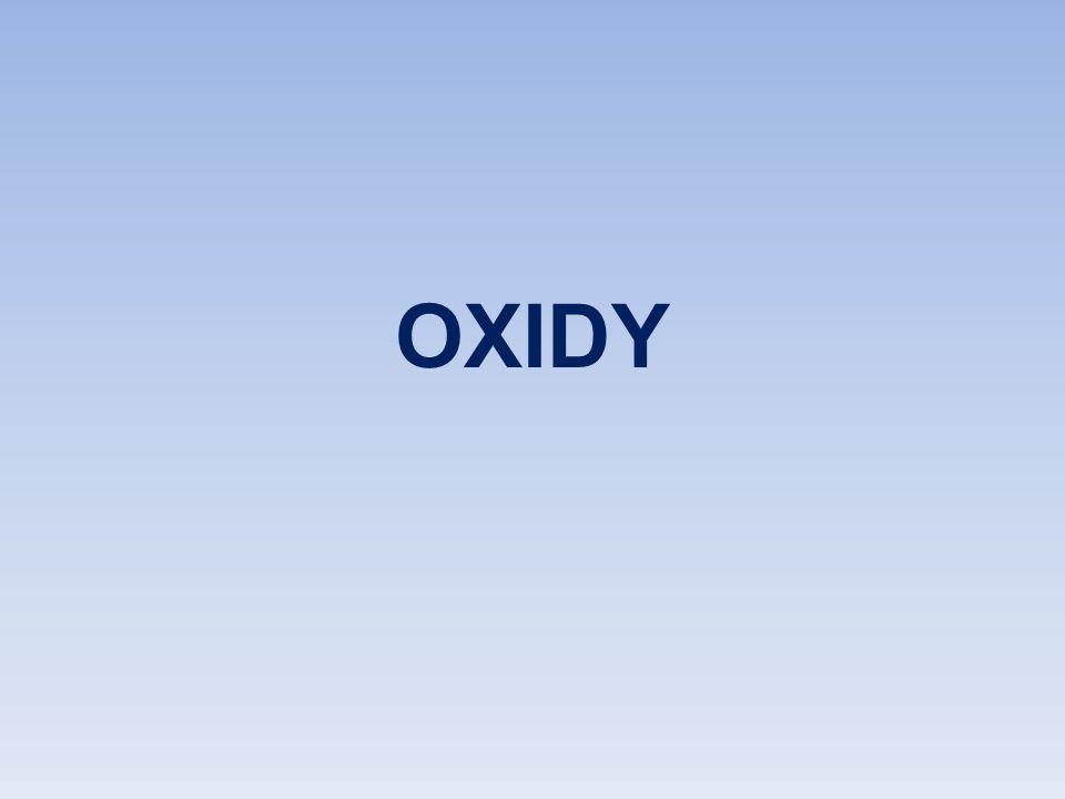 Zapište názvem tyto oxidy Na 2 O oxid sodný CuO oxid měďnatý NO 2 oxid dusičitý BaO oxid barnatý B 2 O 3 oxid boritý MgO oxid hořečnatý Cl 2 O 7 oxid chloristý