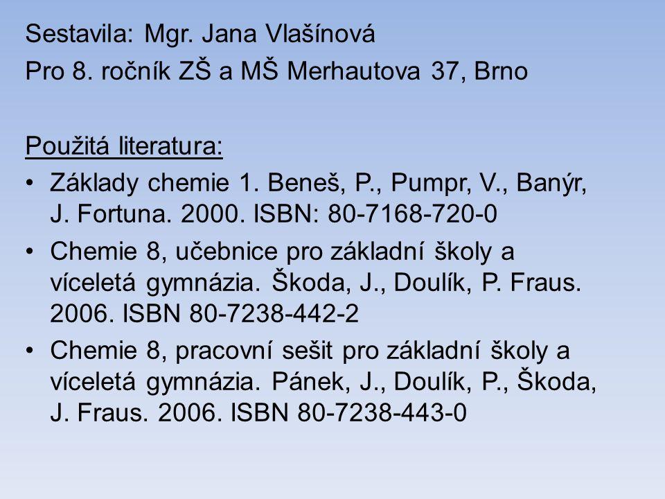 Sestavila: Mgr. Jana Vlašínová Pro 8.