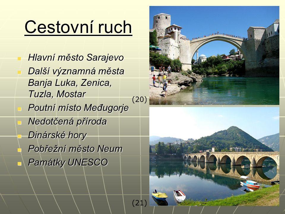 Cestovní ruch Hlavní město Sarajevo Hlavní město Sarajevo Další významná města Banja Luka, Zenica, Tuzla, Mostar Další významná města Banja Luka, Zeni