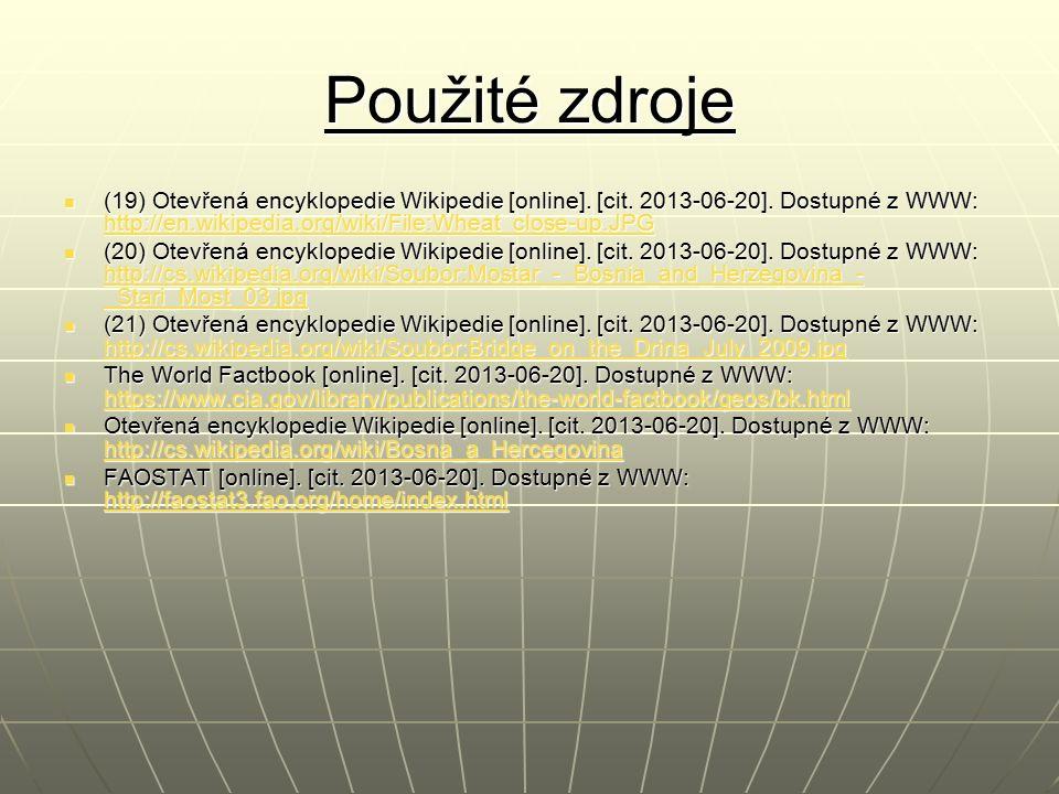 Použité zdroje (19) Otevřená encyklopedie Wikipedie [online]. [cit. 2013-06-20]. Dostupné z WWW: http://en.wikipedia.org/wiki/File:Wheat_close-up.JPG