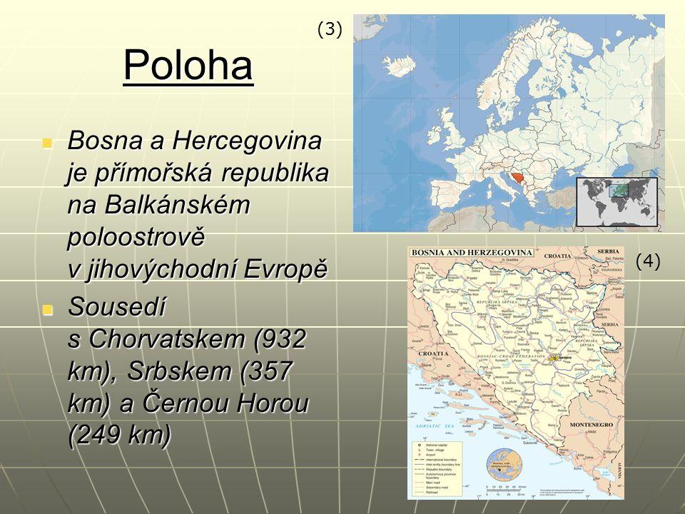 Poloha Bosna a Hercegovina je přímořská republika na Balkánském poloostrově v jihovýchodní Evropě Bosna a Hercegovina je přímořská republika na Balkán