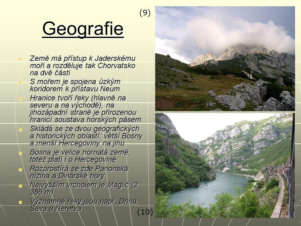 Geografie Země má přístup k Jaderskému moři a rozděluje tak Chorvatsko na dvě části Země má přístup k Jaderskému moři a rozděluje tak Chorvatsko na dv
