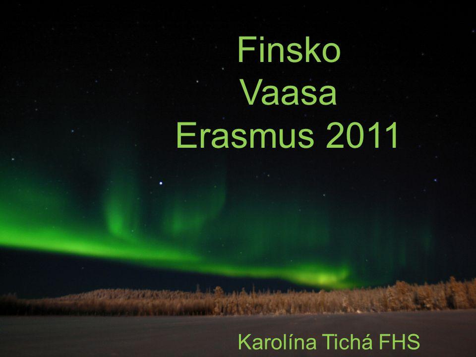 Finsko Vaasa Erasmus 2011 Karolína Tichá FHS