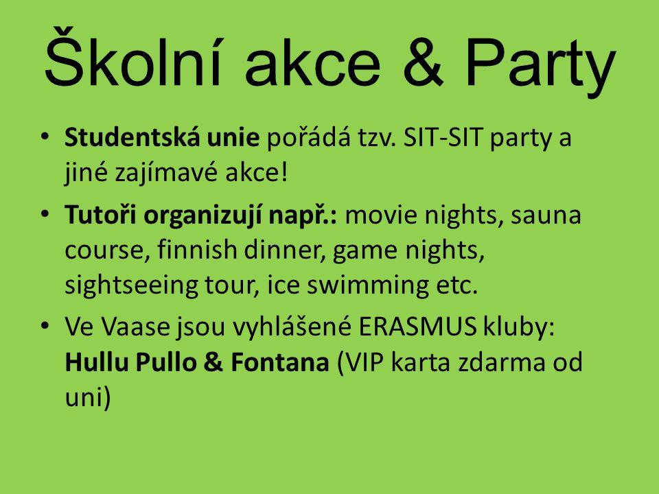 Školní akce & Party Studentská unie pořádá tzv. SIT-SIT party a jiné zajímavé akce.