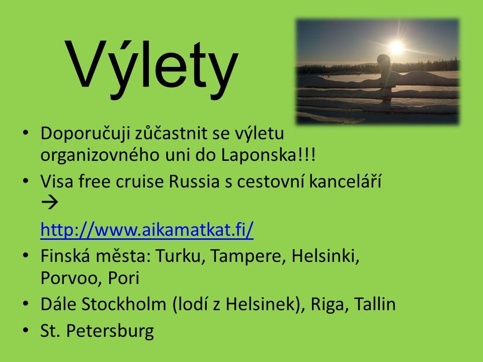 Výlety Doporučuji zůčastnit se výletu organizovného uni do Laponska!!.