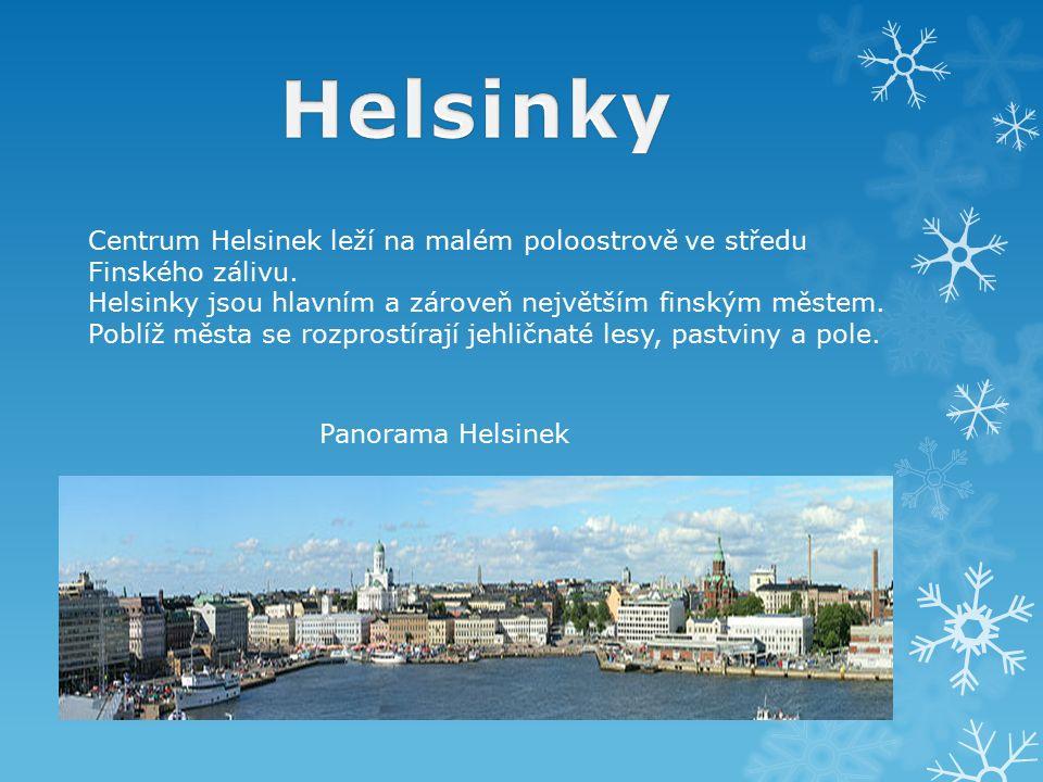 Centrum Helsinek leží na malém poloostrově ve středu Finského zálivu. Helsinky jsou hlavním a zároveň největším finským městem. Poblíž města se rozpro
