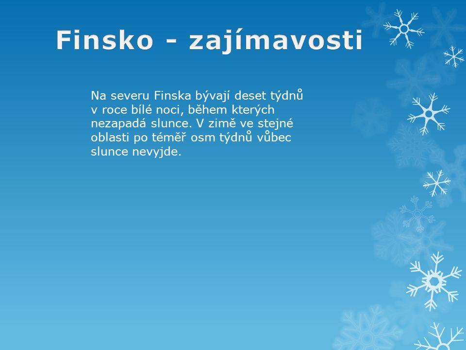 Na severu Finska bývají deset týdnů v roce bílé noci, během kterých nezapadá slunce.