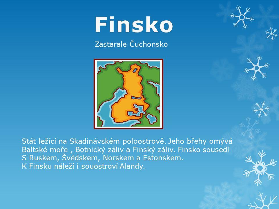 Finsko Zastarale Čuchonsko Stát ležící na Skadinávském poloostrově. Jeho břehy omývá Baltské moře, Botnický záliv a Finský záliv. Finsko sousedí S Rus