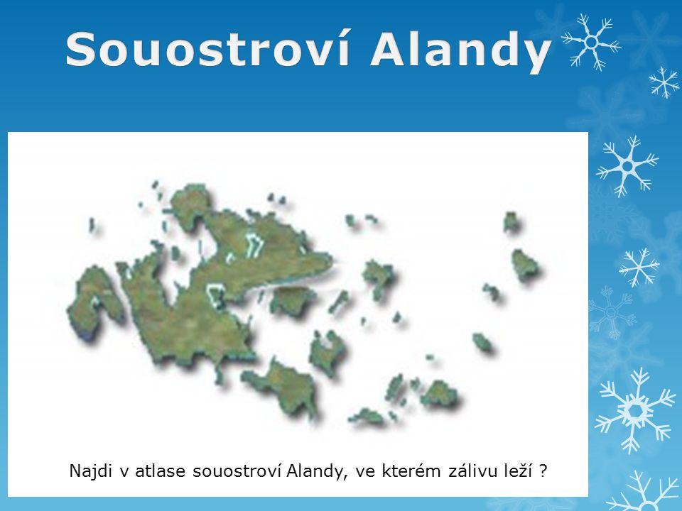 Najdi v atlase souostroví Alandy, ve kterém zálivu leží