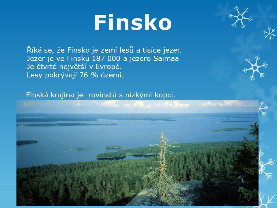 Finsko Říká se, že Finsko je zemí lesů a tisíce jezer. Jezer je ve Finsku 187 000 a jezero Saimaa Je čtvrté největší v Evropě. Lesy pokrývají 76 % úze