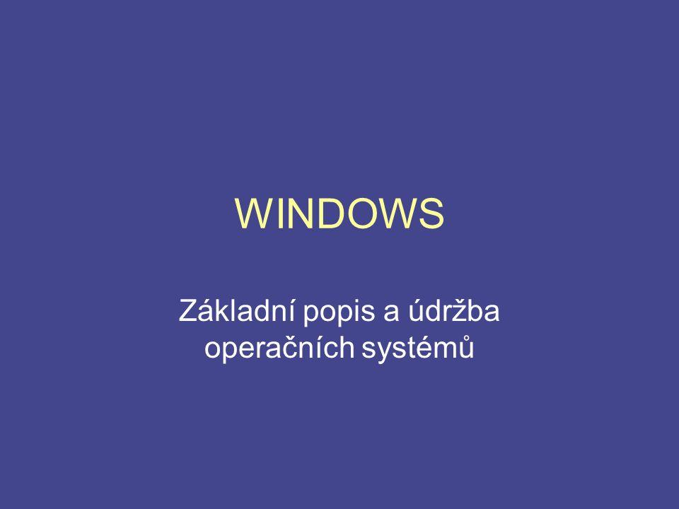 WINDOWS Základní popis a údržba operačních systémů