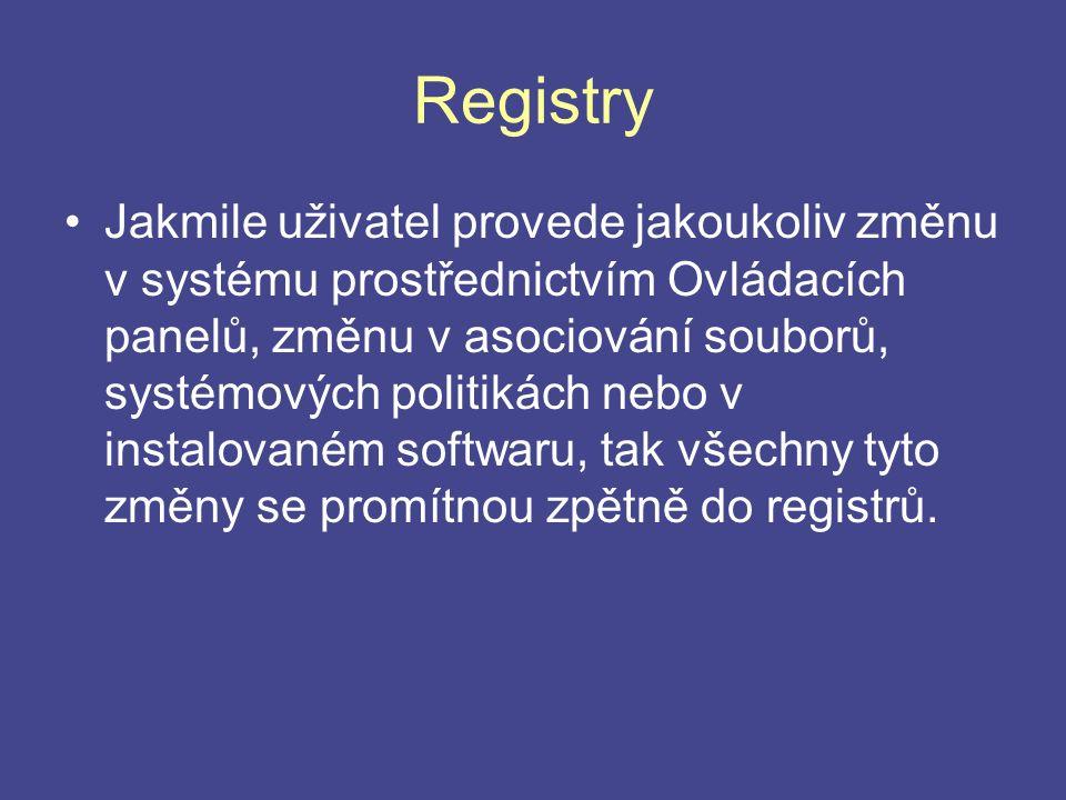 Registry Jakmile uživatel provede jakoukoliv změnu v systému prostřednictvím Ovládacích panelů, změnu v asociování souborů, systémových politikách nebo v instalovaném softwaru, tak všechny tyto změny se promítnou zpětně do registrů.