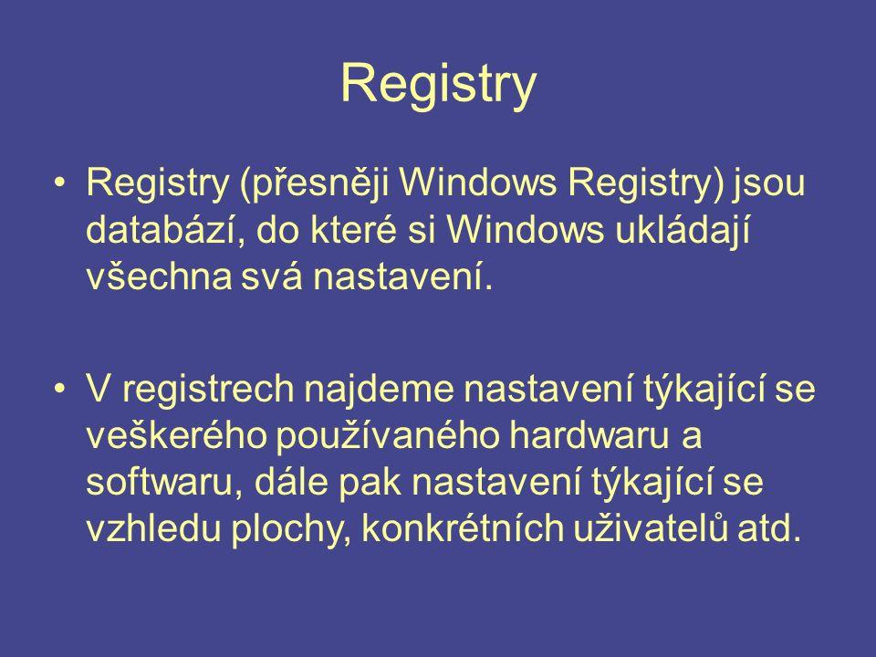 Registry Registry (přesněji Windows Registry) jsou databází, do které si Windows ukládají všechna svá nastavení. V registrech najdeme nastavení týkají